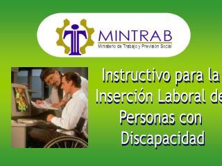 Instructivo para la  Inserción Laboral de  Personas con  Discapacidad