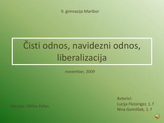 Čisti odnos, navidezni odnos, liberalizacija