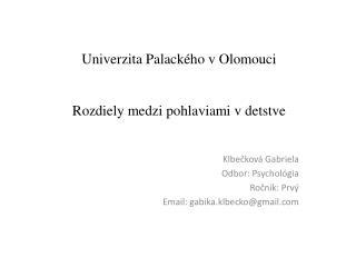 Univerzita  Palack�ho  v Olomouci Roz diely medzi pohlaviami v detstve