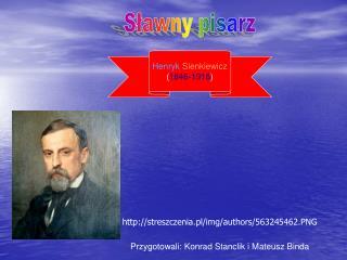 Henryk Sienkiewicz ( 1846-1916 )