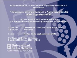 La Universidad de La Sabana tiene el gusto de invitarte a la conferencia
