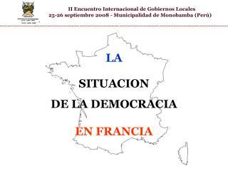 LA SITUACION  DE LA DEMOCRACIA EN FRANCIA