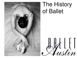 The History of Ballet