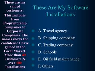 These Are My Software Installations