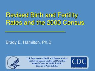 Revised Birth and Fertility Rates and the 2000 Census