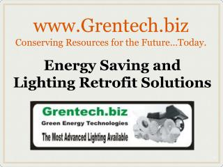 Grentech Conserving Resources for the Future…Today.