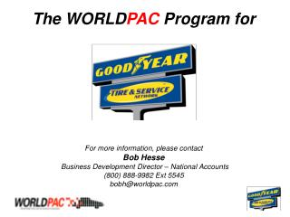 The WORLD PAC Program for For more information, please contact Bob Hesse