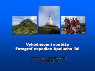 Vyhodnocení soutěže  Fotograf expedice Apalucha  '06