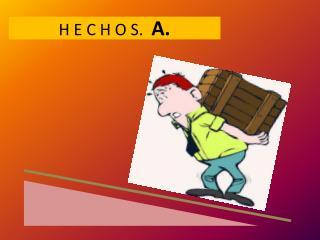 H E C H O S.   A.