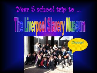 Year 5 school trip to …