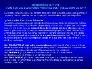 INFORMACION MUY UTIL: ¿QUE SON LAS ELECCIONES PRIMARIAS DEL 14 DE AGOSTO DE 2011?