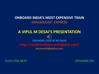 ONBOARD INDIA'S MOST EXPENSIVE TRAIN MAHARAJAS' EXPRESS A VIPUL M DESAI'S PRESENTATION
