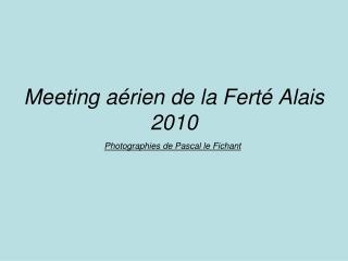 Meeting aérien de la Ferté Alais 2010