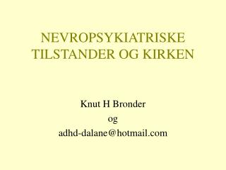 NEVROPSYKIATRISKE TILSTANDER OG KIRKEN
