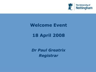 Welcome Event 18 April 2008