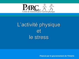 L'activité physique   et   le stress