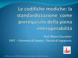 Le codifiche mediche: la standardizzazione  come prerequisito della piena interoperabilit�