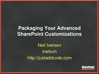 Packaging Your Advanced SharePoint Customizations
