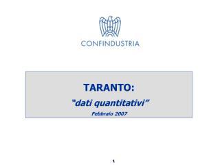 """TARANTO: """"dati quantitativi"""" Febbraio 2007"""