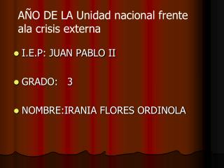 I.E.P: JUAN PABLO II GRADO:   3 NOMBRE:IRANIA FLORES ORDINOLA