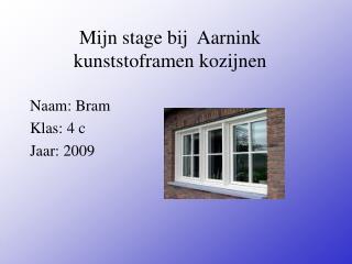 Mijn stage bij  Aarnink kunststoframen kozijnen