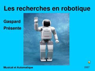 Les recherches en robotique