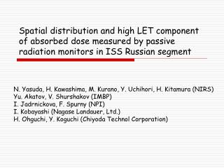 Spatial distribution and high LET component  of absorbed dose measured by passive radiation monitors in ISS Russian segm