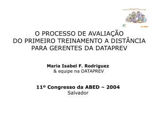 O PROCESSO DE AVALIAÇÃO DO PRIMEIRO TREINAMENTO A DISTÂNCIA  PARA GERENTES DA DATAPREV