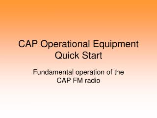 CAP Operational Equipment Quick Start
