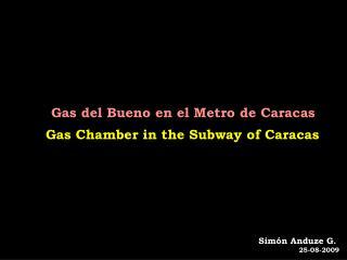Gas del Bueno en el Metro de Caracas