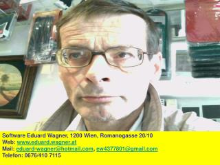 Software Eduard Wagner, 1200 Wien, Romanogasse 20/10 Web:  eduard.wagner.at