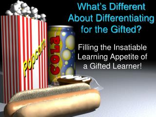 What�s Different About Differentiating for the Gifted?