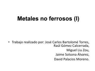 Metales no ferrosos (I)