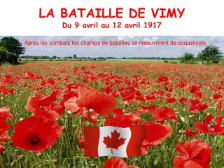 LA BATAILLE DE VIMY Du 9 avril au 12 avril 1917
