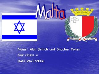 Name: Alon Drilich and Shachar Cohen Our class:  ז5 Date:24/2/2006