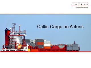 Catlin Cargo on Acturis