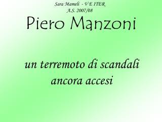 Piero Manzoni un terremoto di scandali ancora accesi