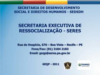 SECRETARIA EXECUTIVA DE RESSOCIALIZAÇÃO - SERES
