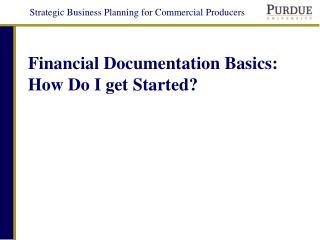 Financial Documentation Basics: How Do I get Started