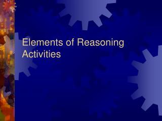 Elements of Reasoning Activities