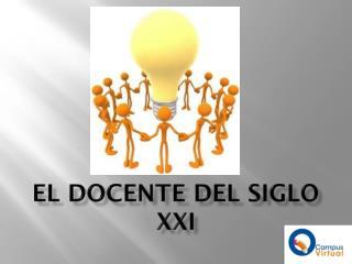 EL DOCENTE DEL SIGLO XXI