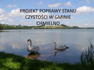 Projekt poprawy stanu  czystości  w gminie Chmielno