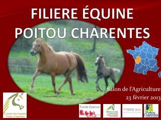FILIERE ÉQUINE  POITOU CHARENTES