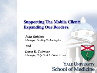 Supporting The Mobile Client: Expanding Our Borders