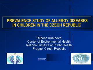 PREVALENCE STUDY OF ALLERGY DISEASES  IN CHILDREN IN THE CZECH REPUBLIC