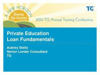 Private Education  Loan Fundamentals
