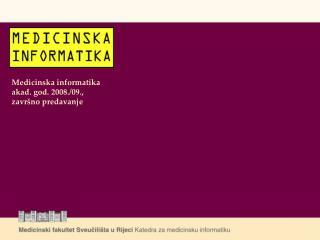 Medicinska informatika akad. god. 2008./09.,  završno predavanje