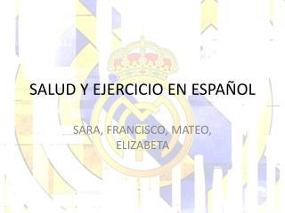 SALUD Y EJERCICIO EN ESPA Ñ OL