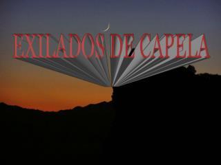 EXILADOS DE CAPELA