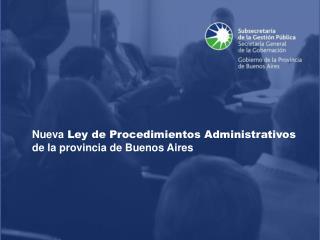 Nueva Ley de Procedimientos Administrativos de la provincia de Buenos Aires